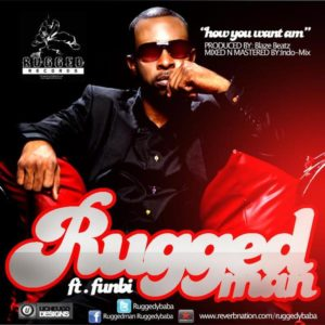Ruggedman How You Want Am
