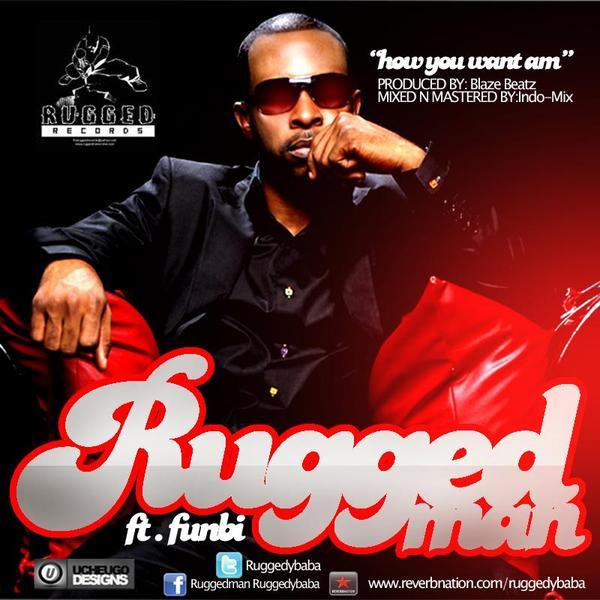 Ruggedman How You Want Am
