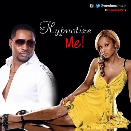 Olu Maintain & Olivia - Hypnotize Me