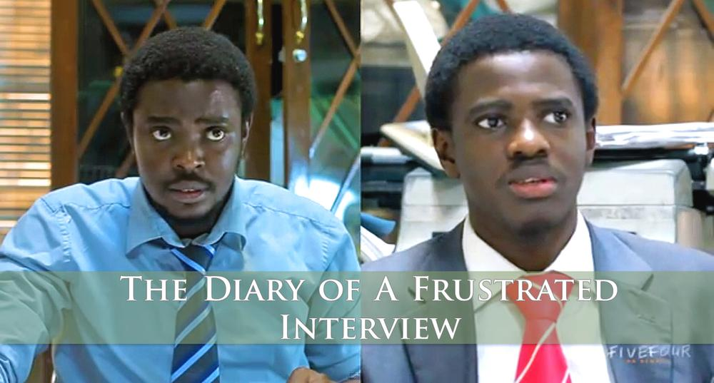 the diary of a frustrated interview watch the funny video on the the diary of a frustrated interview watch the funny video on the travails of a job seeker by jide d o rotilu