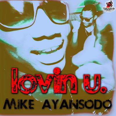 Mike Anyasodo Lovin U