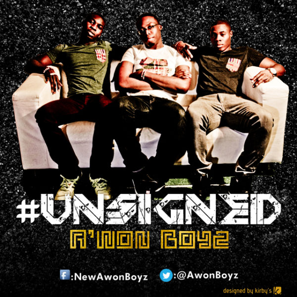 Unsigned a'won boyz