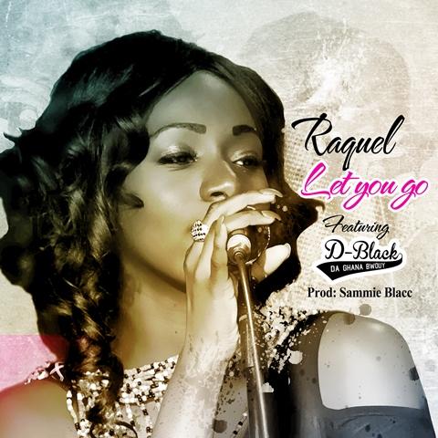 Let You Go -Raquel ft D-black