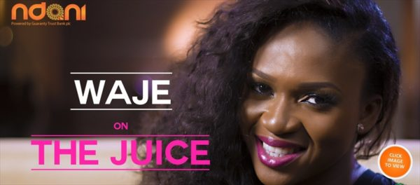 Waje - Ndani TV's The Juice - May 2013 - BellaNaija