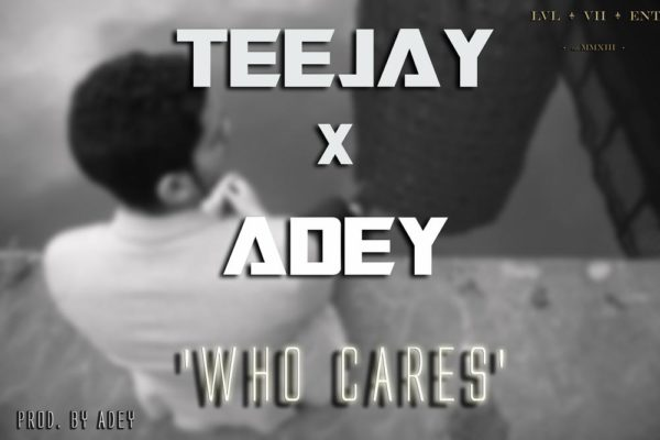 Teejay Adey Who Cares Cover