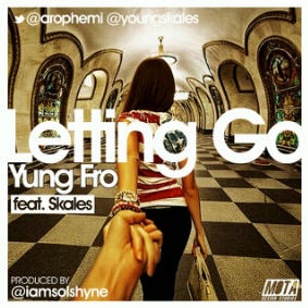 Yung Fro Skales - No Letting Go - BellaNaija