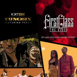 Yung6ix - First Class [Video Artwork] - BellaNaija