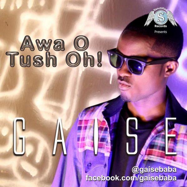 Gaise - Awa O Tush Oh - October 2013 - BellaNaija