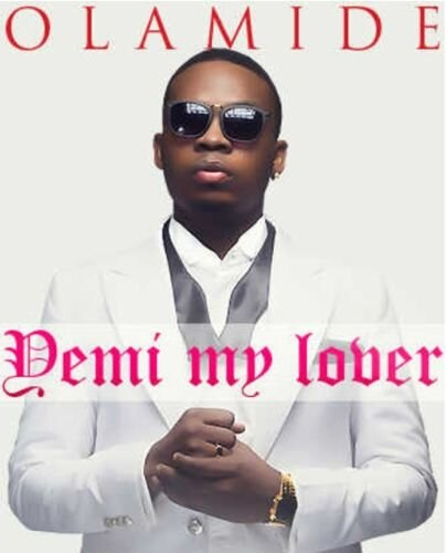 Olamide-Yemi-My-Lover- October 2013 - BellaNaija