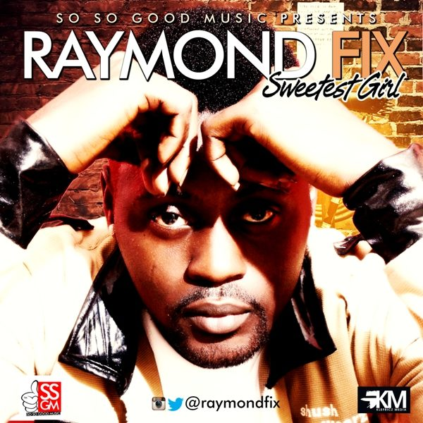Raymond Fix - Sweetest Girl - October 2013 - BellaNaija