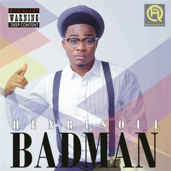 HenriSoul - Bad Man - November 2013 - BellaNaija