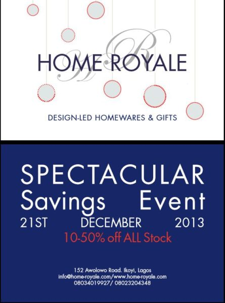Home Royale Spectacular Savings Event 2013 - BellaNaija - December 2013