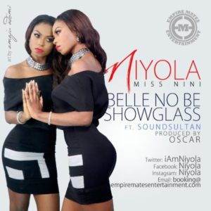 Niyola -Belle_No_Be_Showglass_ft__SoundSultan - Decmber 2013 - BellaNaija