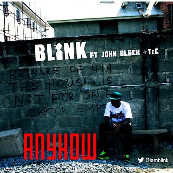 Blink Anyhow ft John Black Tec - January 2014 - BellaNaija