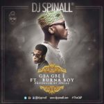DJ SPINALL ft Burna Boy - Gba Gbe è - January 2014 - BellaNaija