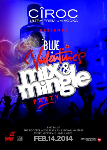 Mix & Mingle - Ciroc flyer - BellaNaija - February - 2014