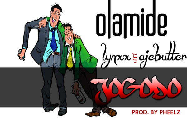 Olamide ft. Lynxxx & Ajebutter -Art - Jogodo - BellaNaija - February - 2014