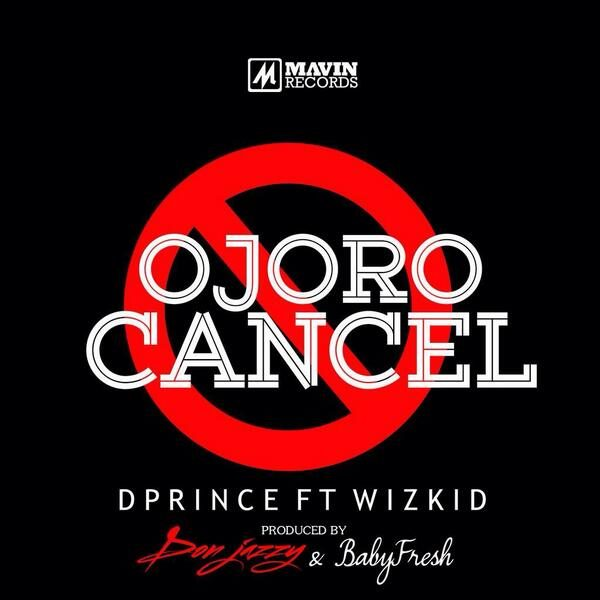 D'Prince Feat, Wizkid - Ojoro Cancel - BN Music - March 2014 - BellaNaija