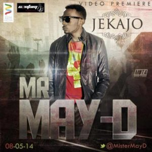 New Video -  May D - Jeka Jo - May 2014 - BellaNaija.com 01