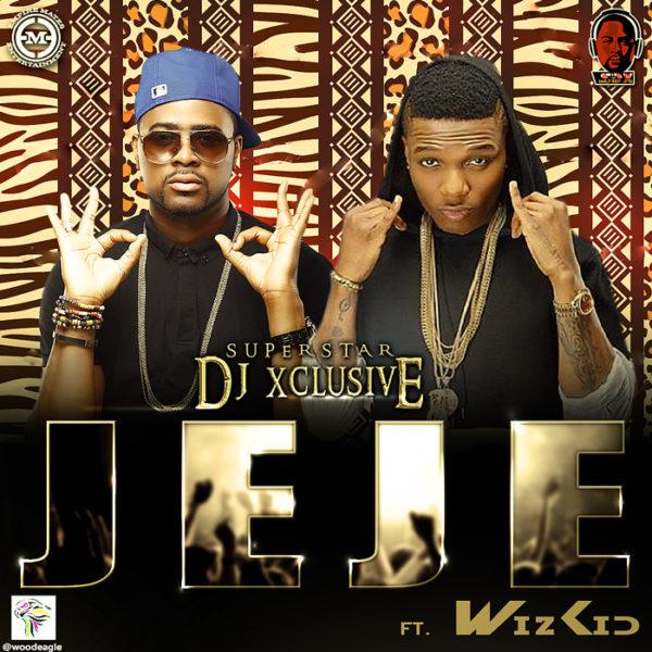 DJ Xclusive Feat. Wizkid - Jeje - BellaNaija - June - 2014