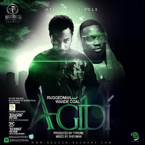 New Music - Ruggedman & Wande Coal - Agidi - BN Music - BellaNaija.com 01