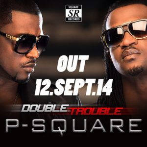 p-square-double-trouble BellaNaija