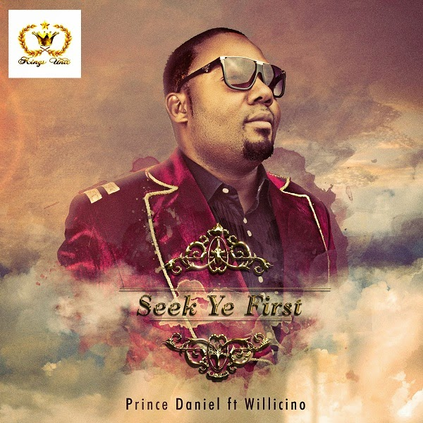 Prince Daniel - Seek Ye First Gospel