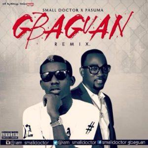 Small Doctor - Gbagaun Remix Ft Pasuma