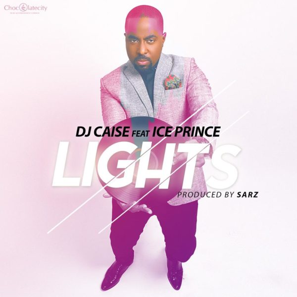 DJ Caise feat. Ice Prince - Lights - BellaNaija - May - 2014