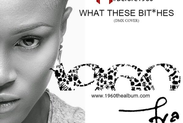 Eva - What These Bitches -DMX Cover - BellaNaija - May - 2015