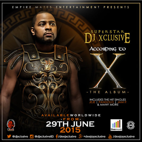 DJ Xclusive - According to X - Front - BellaNaija - June - 2015