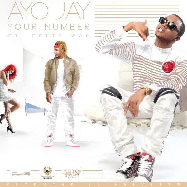 Ayo Jay feat. Fetty Wap - Your Number (Remix) - BellaNaija - July - 2015