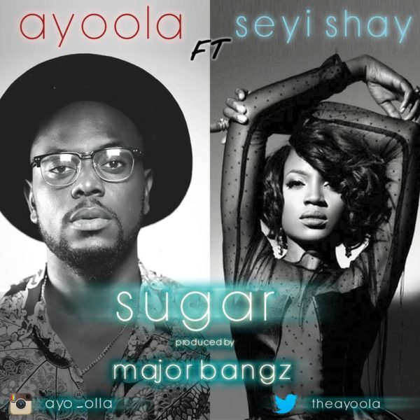 Ayoola feat. Seyi Shay - Sugar - BellaNaija - July - 2015