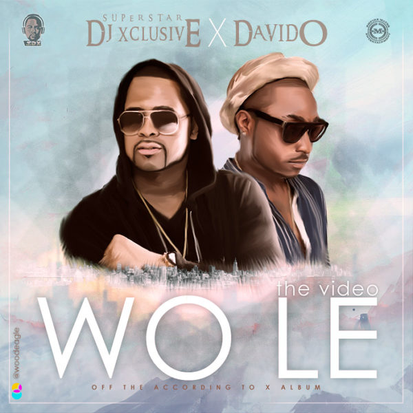 DJ Xclusive feat. Davido - Wo Le - BellaNaija - July - 2015
