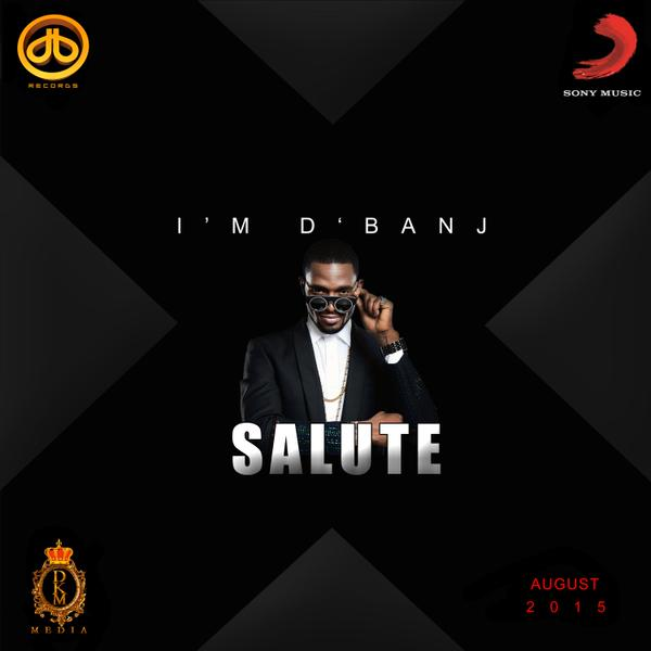 D'banj feat. Ice Prince - Salute - BellaNaija - July - 2015