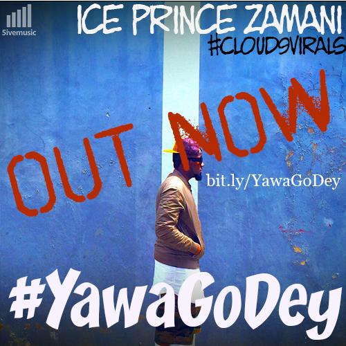 Ice Prince feat. Robbie Celeste - Yawa Go Dey - BellaNaija - July - 2015