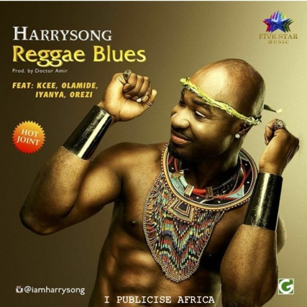 Harrysong feat. Kcee, Olamide, Iyanya & Orezi - Reggae Blues - BellaNaija - July - 2015