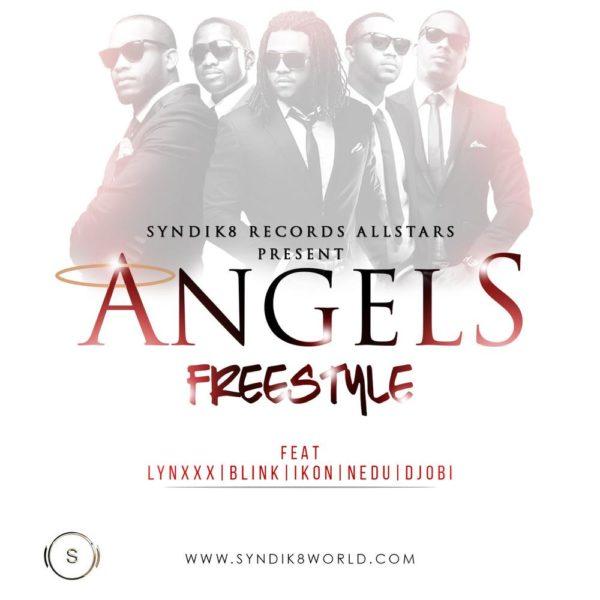 Syndik8 Records Allstars feat. Lynxxx, Blink, Nedu, Ikon & DJ Obi - Angel (Freestyle) - BellaNaija - August - 2015