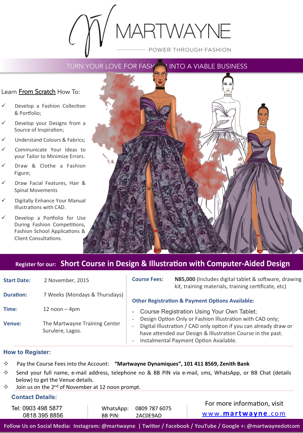 Take Your Love For Fashion To The Next Level With Martwayne S Fashion Design Illustration Course With Computer Aided Design Cad Classes Begin November 2nd Bellanaija