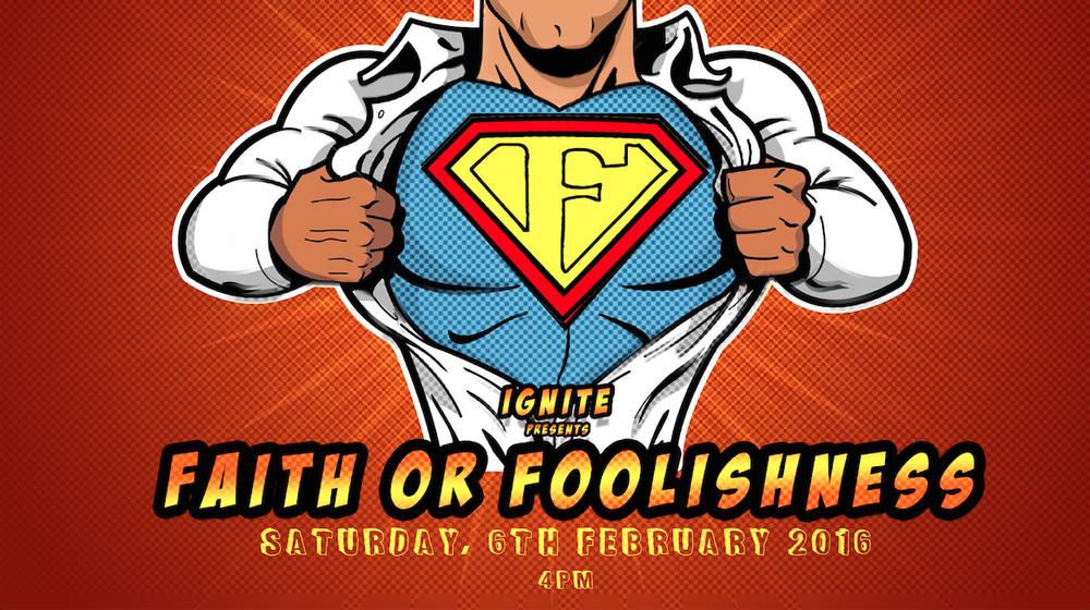 GLA Ignite Faith or Foolishness