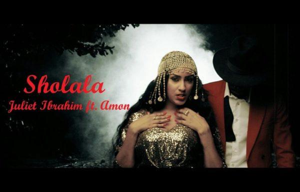 Sholala- Juliet Ibrahim Featuring Amon