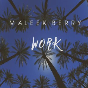 Work Remix by Maleek Berry