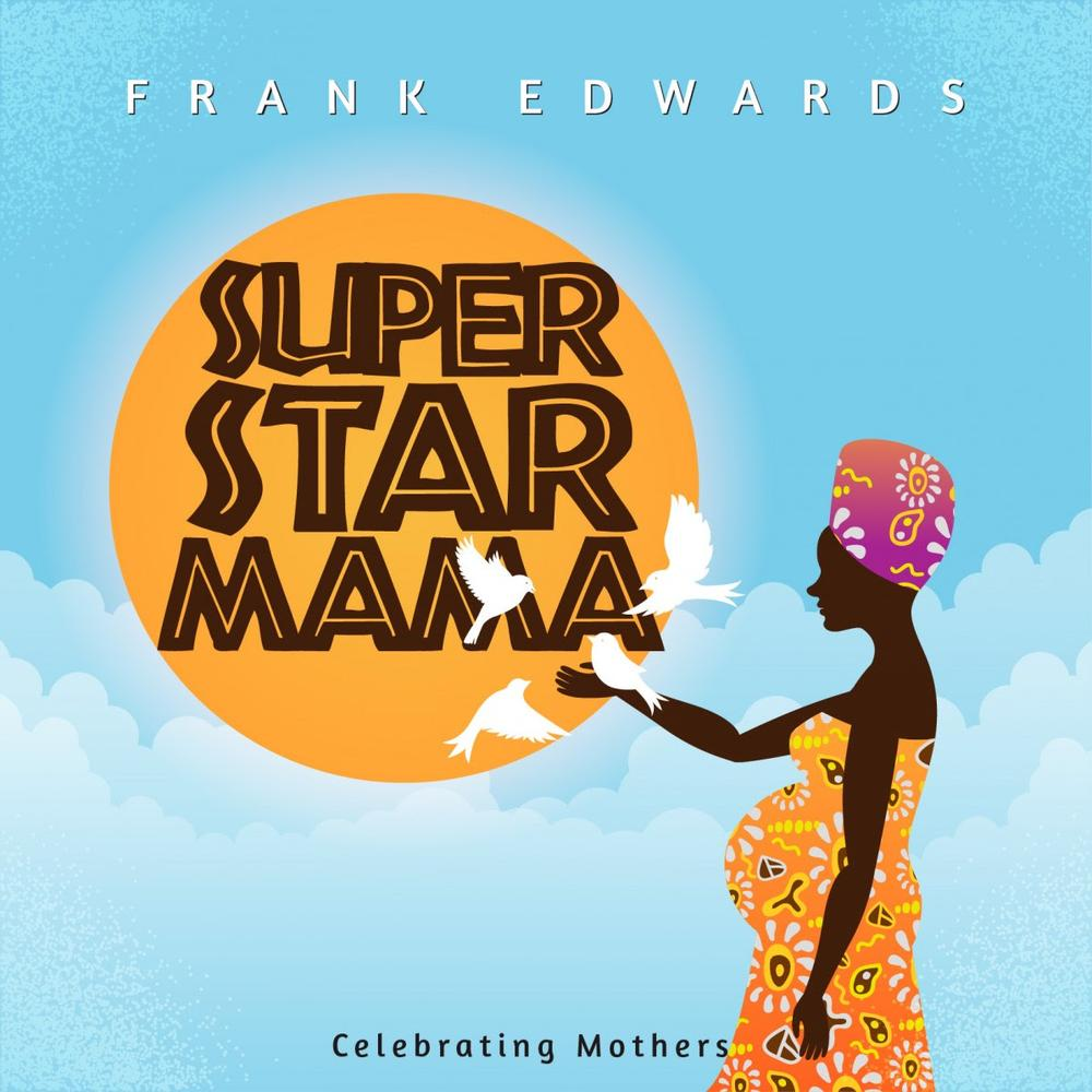 Superstar Mama - Frank Edwards