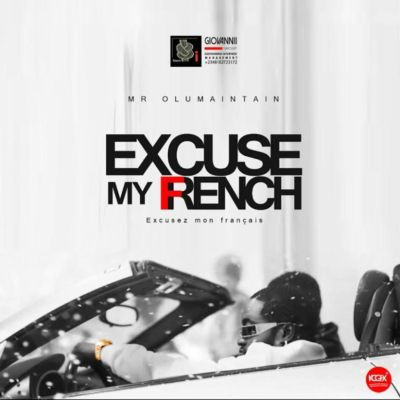 New Music: Mr. Olu Maintain – Excuse My French (Excusez mon Français)
