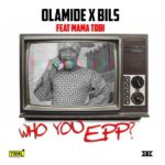 Olamide-Bils-Mama-Tobi-Who-You-Epp-Art