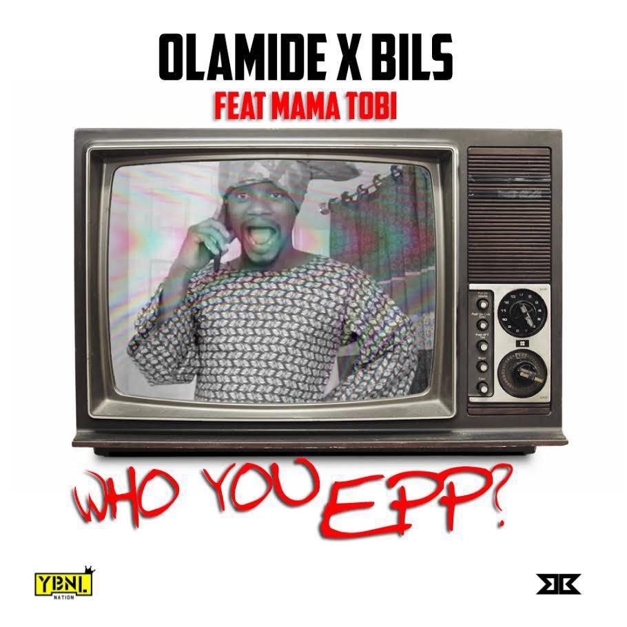 Olamide-Bils-Mama-Tobi-Who-You-Epp-Art