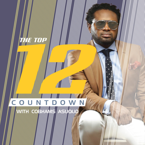 Top 12 Countdown with Cobhams Asuquo