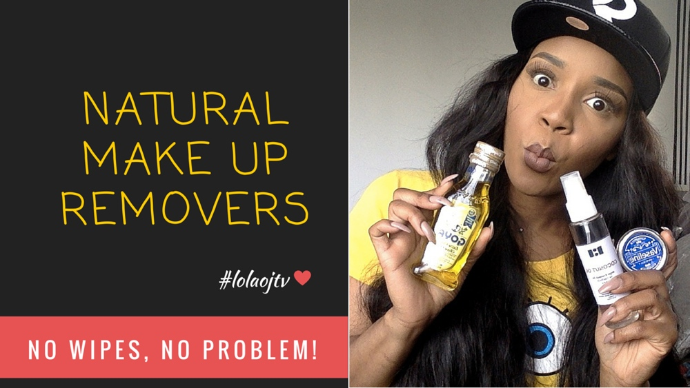 natural makeup removers lolaoj bellanaija april 2016_natural make up