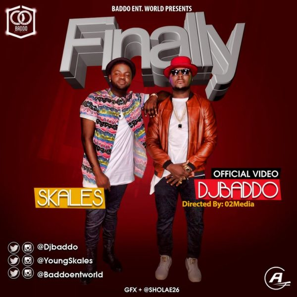 DJ BADDO FT SKALES - FINALLY