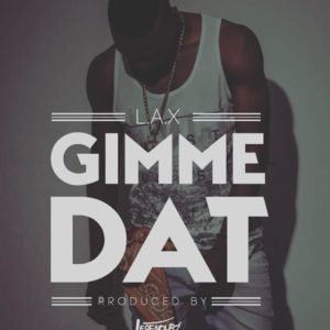 L.A.X-Gimme-Dat
